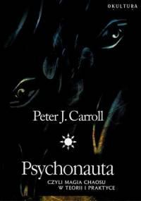 Peter James Carroll - Psychonauta czyli Magia Chaosu w teorii i praktyce