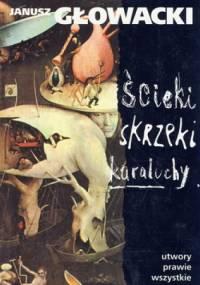 Janusz Głowacki - Ścieki, skrzeki, karaluchy. Utwory prawie wszystkie