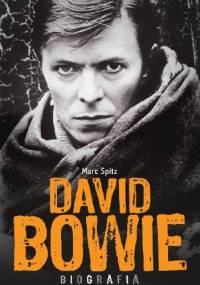 Marc Spitz - David Bowie. Biografia