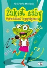 Katarzyna Michalec - ŻAKIET ŻABY- Opowiadania logopedyczne