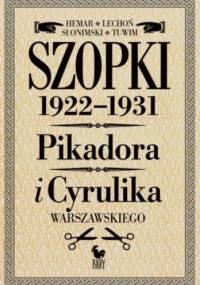 Jan Lechoń - Szopki polityczne 1922-1931. Pikadora i Cyrulika Warszawskiego