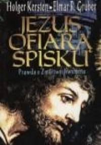 Holger Kersten - Jezus ofiarą spisku. Prawda o Zmartwychwstaniu