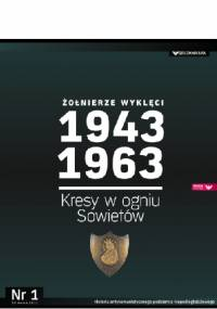Kazimierz Krajewski - Żołnierze Wyklęci 1943-1963, Nr 1 - Kresy w ogniu Sowietów