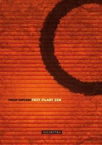 Philip Kapleau - Trzy filary zen