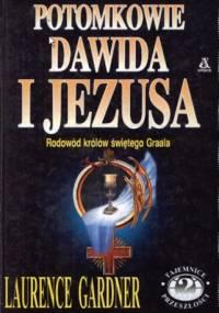 Laurence Gardner - Potomkowie Dawida i Jezusa - rodowód królów świętego Graala