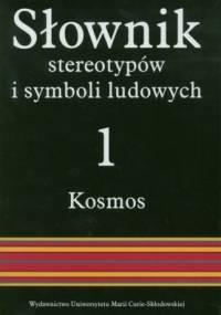 Jerzy Bartmiński - Słownik stereotypów i symboli ludowych; Tom I Kosmos; 2: ziemia, woda, podziemie