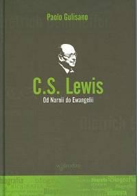 Paolo Gulisano - C.S. Lewis. Od Narnii do Ewangelii