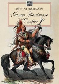 James Fenimore Cooper - Ostatni Mohikanin