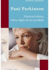 Michela Cancelliere - Pani Parkinson : historia kobiety, która nigdy się nie poddała
