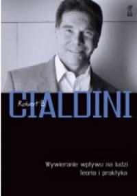 Robert B. Cialdini - Wywieranie wpływu na ludzi. Teoria i praktyka