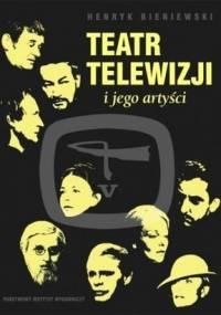 Henryk Bieniewski - Teatr Telewizji i jego artyści