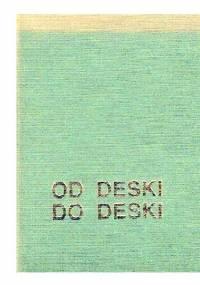 Janusz Roszko - Od deski do deski
