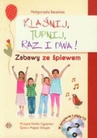 Małgorzata Barańska - Klaśnij, tupnij, raz i dwa. Zabawy ze śpiewem