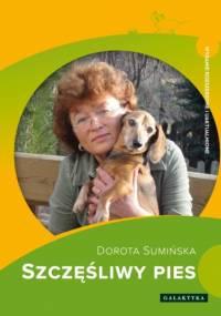 Dorota Sumińska - Szczęśliwy pies. Wydanie rozszerzone i uaktualnione.