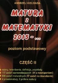 Andrzej Kiełbasa - Matura z matematyki 2015. Część 2. Poziom podstawowy