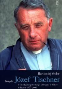 Bartłomiej Secler - Ksiądz Józef Tischner w środkach społecznego przekazu w Polsce w latach 1955 - 2000
