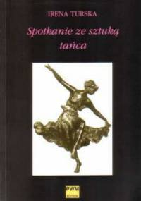 Irena Turska - Spotkania ze sztuką tańca