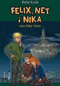 Rafał Kosik - Felix, Net i Nika oraz Pałac Snów