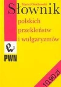 Maciej Grochowski - Słownik polskich przekleństw i wulgaryzmów