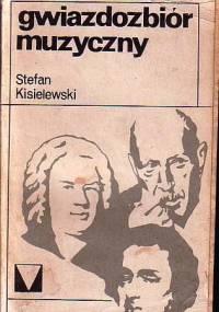 Stefan Kisielewski - Gwiazdozbiór muzyczny