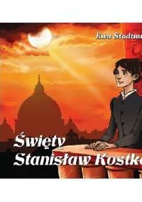 Ewa Stadtmüller - Święty Stanisław Kostka