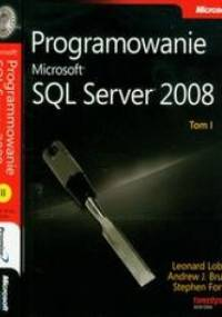 Lobel Leonard - Programowanie Microsoft SQL Server 2008 t.1/2 z płytą CD