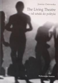 Joanna Ostrowska - The living theatre od sztuki do polityki