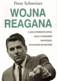 Peter Schweizer - Wojna Reagana