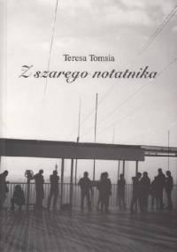 Teresa Tomsia - Z szarego notatnika