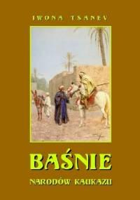 Iwona Tsanev - Baśnie narodów Kaukazu