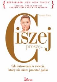 Susan Cain - Ciszej proszę...