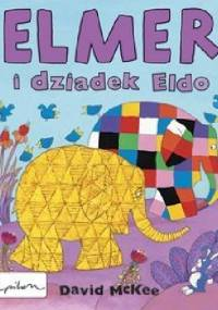 David McKee - Elmer i dziadek Eldo