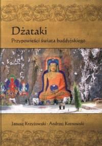 Andrzej Kotnowski - Dżataki. Przypowieści świata buddyjskiego