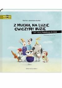 Marta Galewska-Kustra - Z muchą na luzie ćwiczymy buzie, czyli zabawy logopedyczne dla dzieci