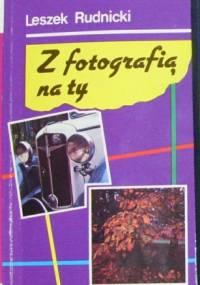 Leszek Rudnicki - Z fotografią na ty