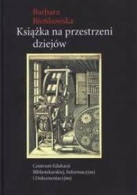 Barbara Bieńkowska - Książka na przestrzeni dziejów