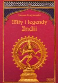Janusz Krzyżowski - Mity i legendy Indii
