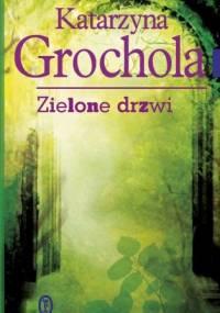 Katarzyna Grochola - Zielone drzwi