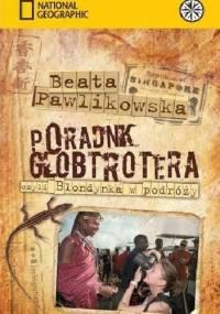 Beata Pawlikowska - Poradnik Globtrotera czyli Blondynka w podróży