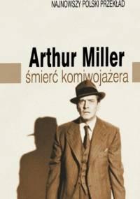 Arthur Miller - Śmierć komiwojażera