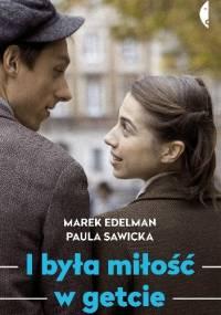 Marek Edelman - I była miłość w getcie