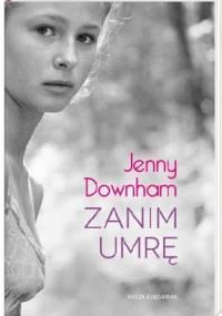Jenny Downham - Zanim umrę
