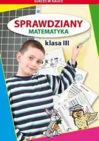 Iwona Kowalska - Sprawdziany. Klasa 3. Matematyka