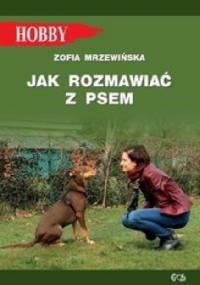 Zofia Mrzewińska - Jak rozmawiać z psem