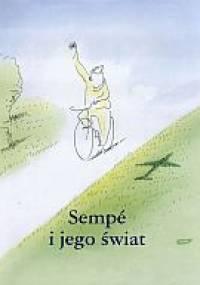 Jean-Jacques Sempé - Sempé i jego świat