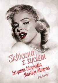 Lois Banner - Skłócona z życiem. Intymna biografia Marilyn Monroe