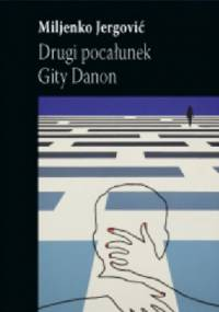 Miljenko Jergović - Drugi pocałunek Gity Danon