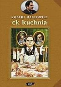 Robert Makłowicz - CK kuchnia