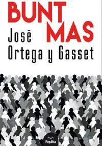 José Ortega y Gasset - Bunt mas