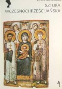 Elżbieta Jastrzębowska - Sztuka wczesnochrześcijańska